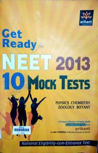 get ready for neet 2013 national eligibility cum entrance test 10 Mock Test physics chemistry zoology botany